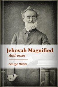Jehovah-Magnified Muller